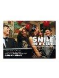 JUNYA S-STEADY / 2009-2013 SMILE IN A CLUB