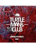 TURTLE MAN'S CLUB / BROTHER EXTRA