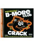 Aaron Lacrate & Debonair Samir/ B-More Club Crack!